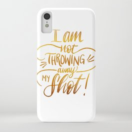 I am not throwing away my shot iPhone Case
