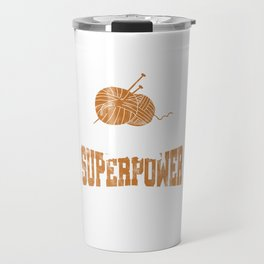 Crocheters Superpower Funny Crochet Gifts  Travel Mug