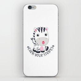 Earn your stripes kawaii zebra iPhone Skin