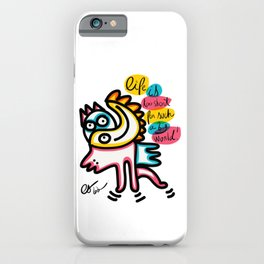 Life is too short for such a big world graffiti minimal art iPhone Case