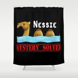 Nessie was a camel or so Shower Curtain