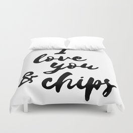 I love you and chips Duvet Cover