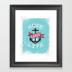 HOPE LOVE LIFE - ANCHOR Framed Art Print