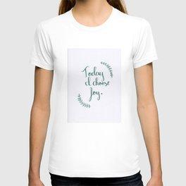 """Today I Choose Joy-2"" T-shirt"