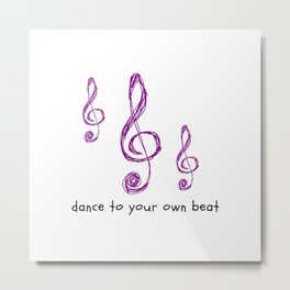 Dance to your Own Beat Metal Print