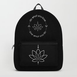 Do What You Love, Love What You Do - Quote (White on Black) Backpack