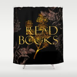 Read Books gold typography Shower Curtain