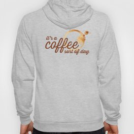 It's a Coffee Sort of Day Hoody