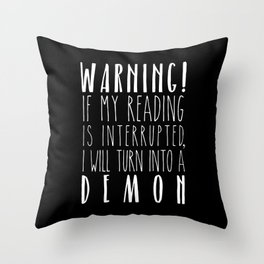 Warning! I Will Turn Into A Demon - Black Throw Pillow