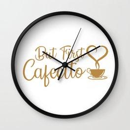 But First Cafecito Pero Primero Cafecito Coffee Lover Spanish Latino Gift Wall Clock