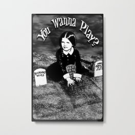 "Wednesday Addams- ""You Wanna Play?"" Metal Print"