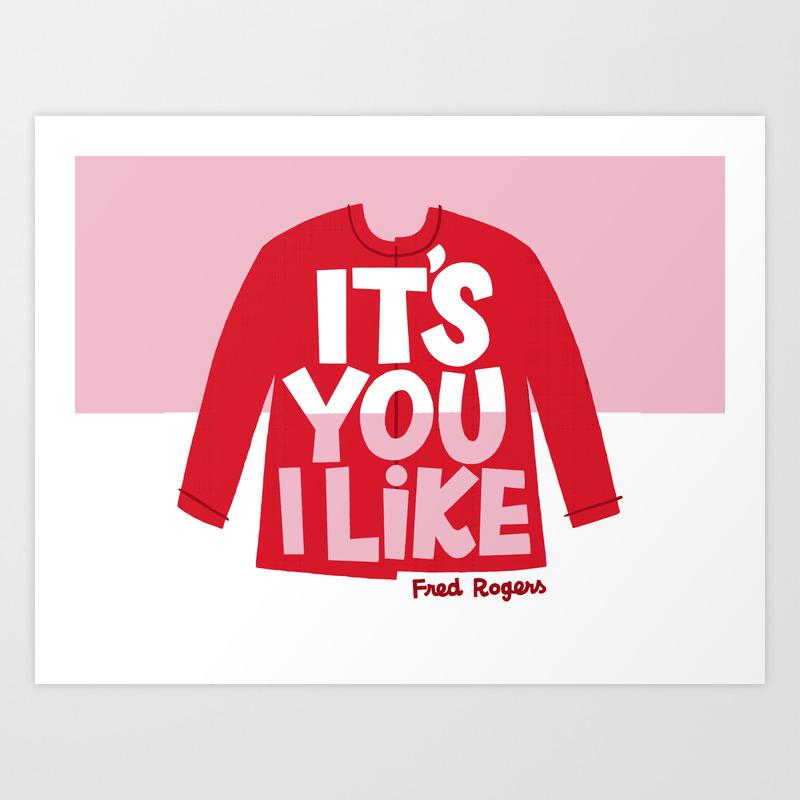 It S You I Like Mister Rogers Sweater Art Print By Joelandashleyillustration Society6