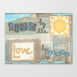 Live by the sun, love by the moon  Canvas Print