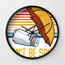 Don't be salty Wall Clock