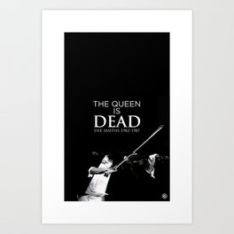 The Queen Is Dead Art Print