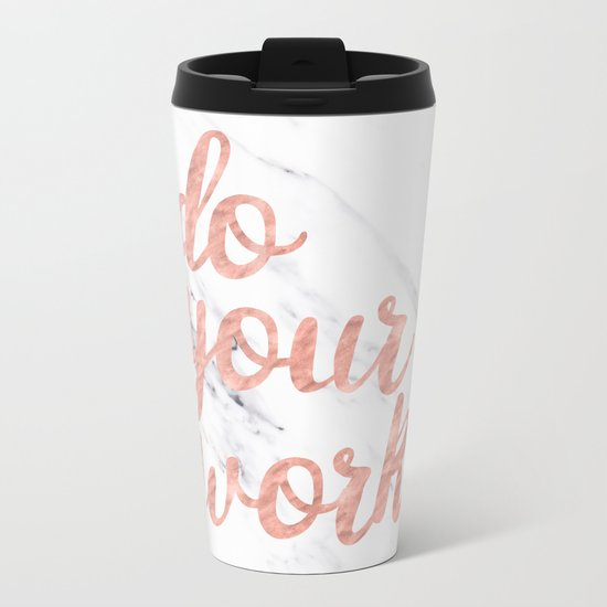 Do Your Work Rose Gold Marble Quote Metal Travel Mug