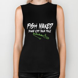 Fish Naked Show Off Your Pole  hunt Biker Tank