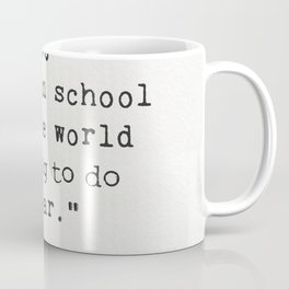 """You can't learn in school what the world is going to do next year."" Coffee Mug"