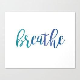 Breathe Quote - Blue Canvas Print