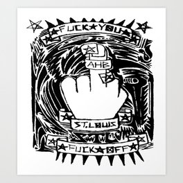 Fuck You Fuck off Art Print