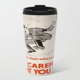 Vintage poster - Be Careful What You Say Travel Mug