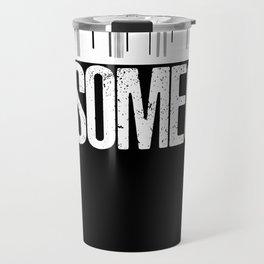 Be Someone Houston Travel Mug