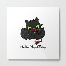 Hello Night Fury Metal Print