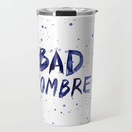 Bad Hombre Typography Watercolor Text Art Travel Mug
