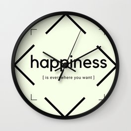 Happiness (is everywhere you want) Wall Clock