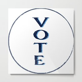 Don't Forget to Vote! Metal Print
