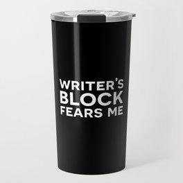 Writer's Block Fears Me Travel Mug