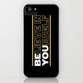 Believe In Yourself (Be You) Typography iPhone Case