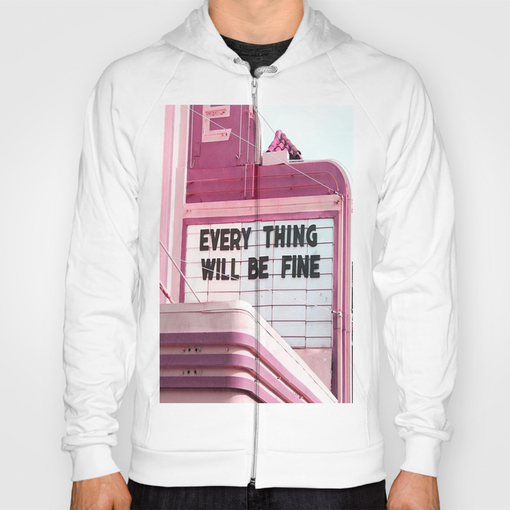 Every Thing Will Be Fine Hoody by Wankerandwanker SSR4233659