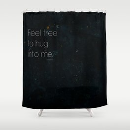 Feel Free Shower Curtain