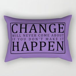 Make Change Happen Rectangular Pillow