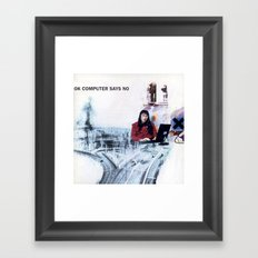 OK Computer Says No Framed Art Print
