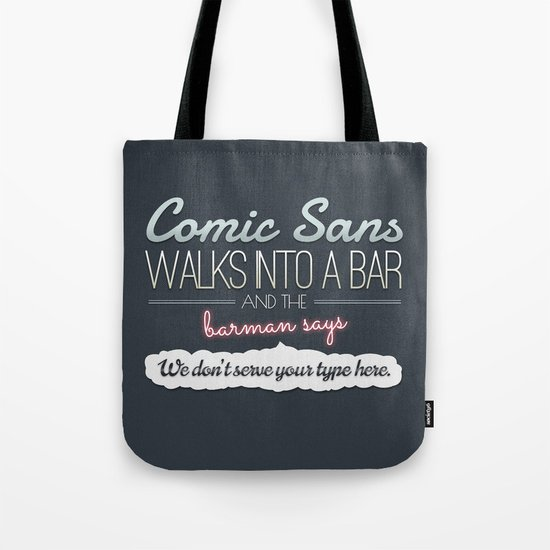 Poor Comic Sans Tote Bag