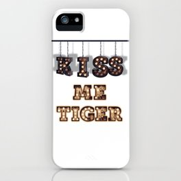 Kiss me Tiger -  Wall-Art for Hotel-Rooms iPhone Case