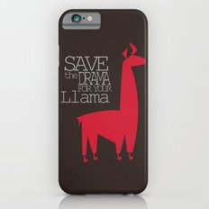 Save the Drama for your Llama iPhone 6s Slim Case