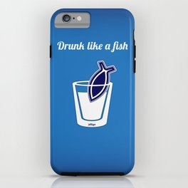 Drunk like a fish iPhone Case