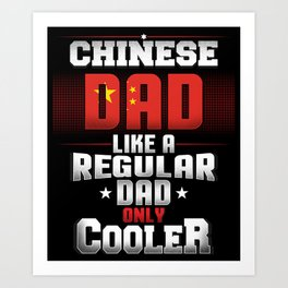 Chinese Dad Like A Regular Dad Only Cooler Art Print