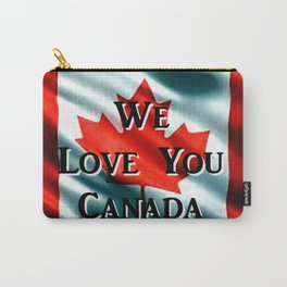 We Love You Canada Carry-All Pouch