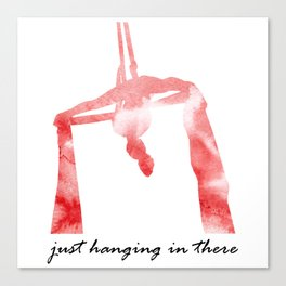 Just Hanging in There Silks Aerialist Canvas Print