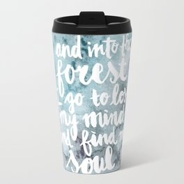 Into the Forest I go Travel Mug