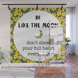 BE LIKE THE MOON quote Wall Mural