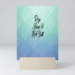 Rise Shine & Kick Butt Mini Art Print