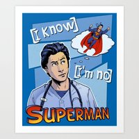 scrubs Art Prints featuring I know i'm not superman by Sergio Mancinelli