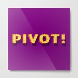 Pivot! Metal Print