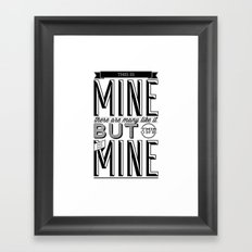 This is mine Framed Art Print