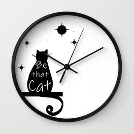 Be that cat Wall Clock